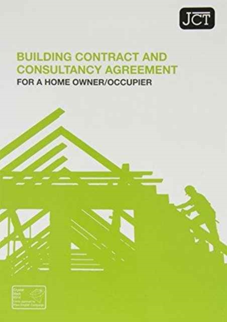 JCT: Building Contract for Home Owner/Occupier who has appointed a consultant