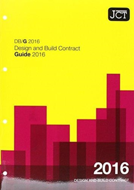 JCT: Design and Build Contract Guide 2016 (DBG)