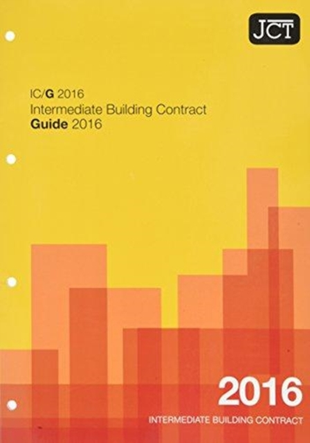 JCT: Intermediate Building Contract Guide 2016 (IC/G)
