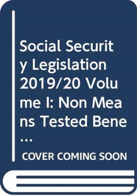 Social Security Legislation 2019/20 Volume I