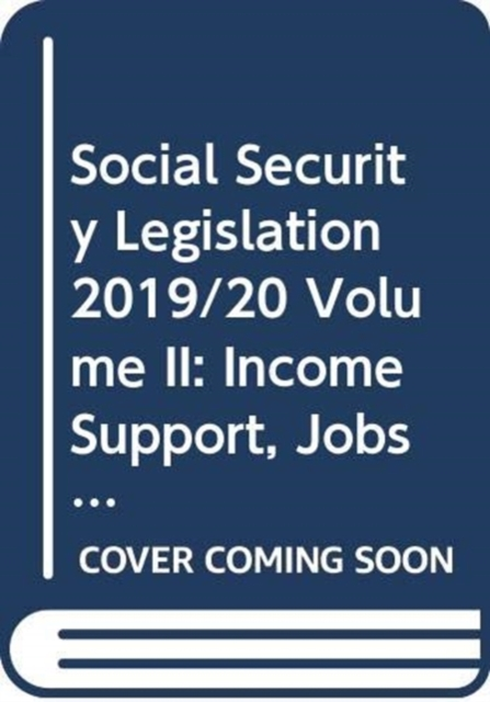 Social Security Legislation 2019/20 Volume II