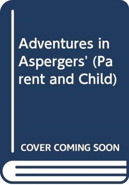 Adventures in Aspergers'