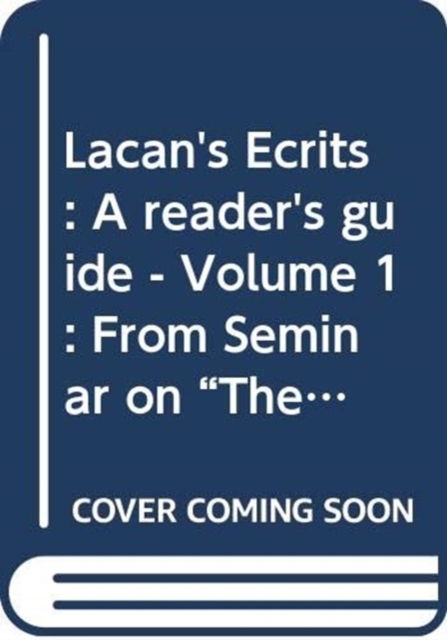 Reading Lacan's Ecrits: From `Overture' to `Variations on the Standard Treatment'