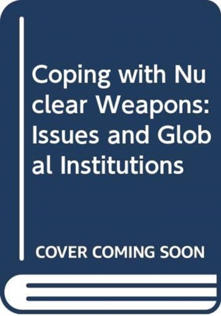 Coping with Nuclear Weapons
