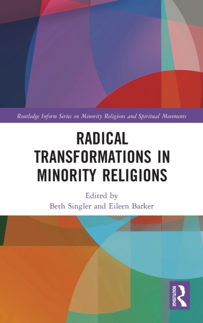 Radical Transformations in Minority Religions
