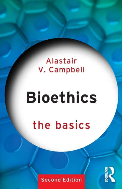 Bioethics: The Basics