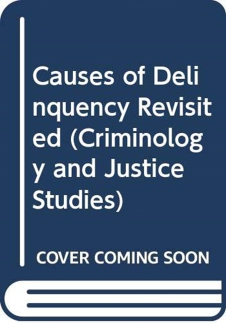 Causes of Delinquency Revisited