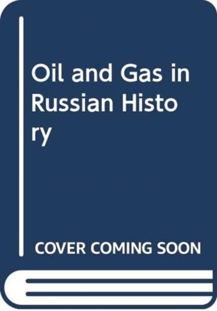 Oil and Gas in Russian History