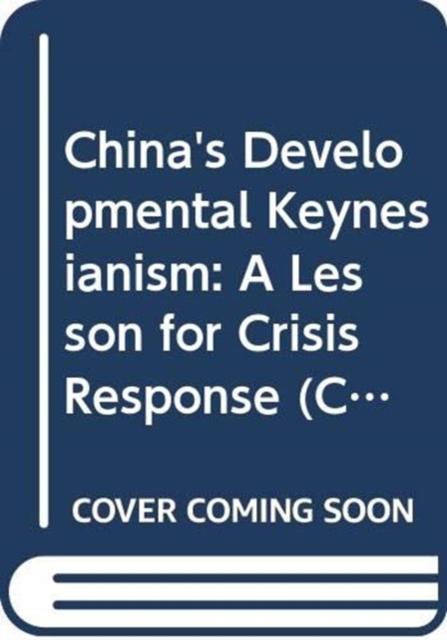 China's Developmental Keynesianism