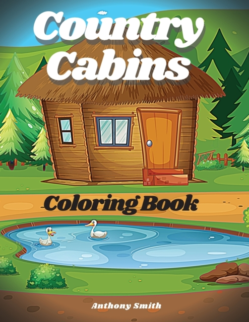 Country Cabins Coloring Book