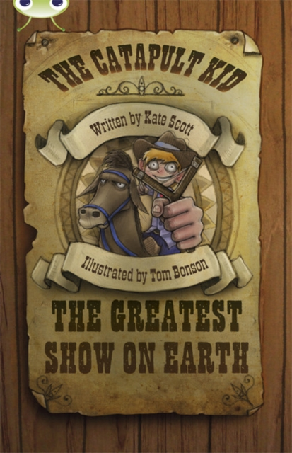 Bug Club Independent Fiction Year 6 Red A The Catapult Kid: The Greatest Show on Earth