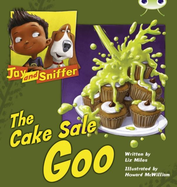 Bug Club Blue (KS1) B/1B Jay and Sniffer: The Cake Sale Goo