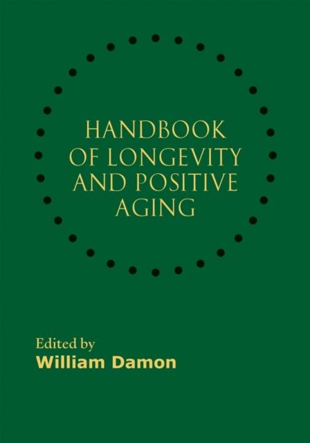 Handbook of Longevity and Positive Aging