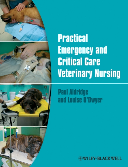 Practical Emergency and Critical Care Veterinary Nursing
