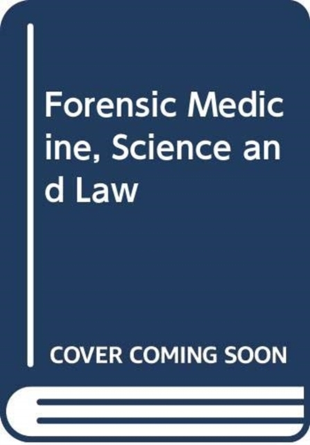 Forensic Medicine, Science and Law