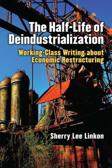 Half-Life of Deindustrialization