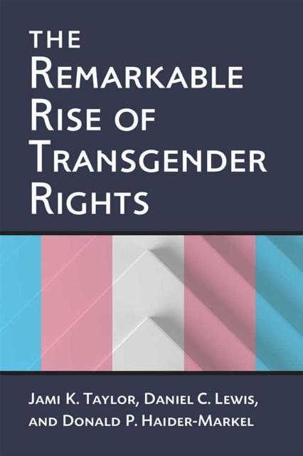 Remarkable Rise of Transgender Rights