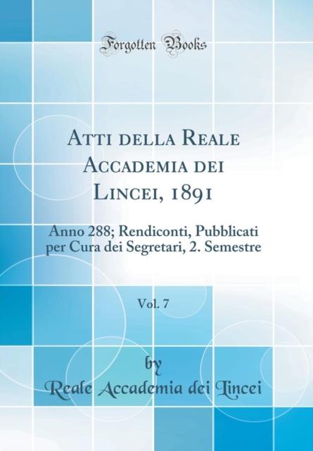 Atti Della Reale Accademia Dei Lincei, 1891, Vol. 7