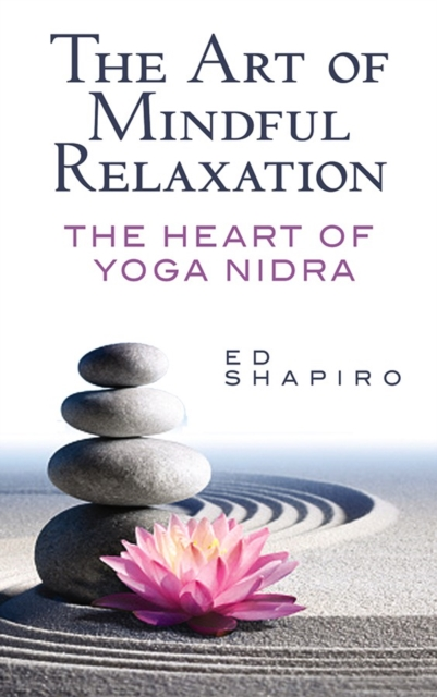 Art of Mindful Relaxation: The Heart of Yoga Nidra