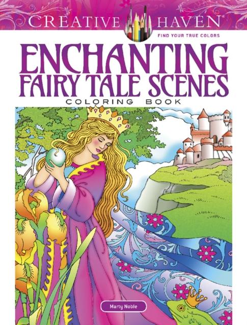 Creative Haven Enchanting Fairy Tale Scenes Coloring Book