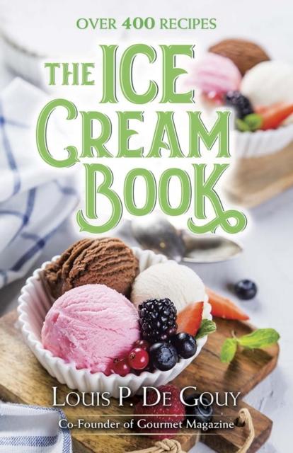 Ice Cream Book: Over 400 Recipes