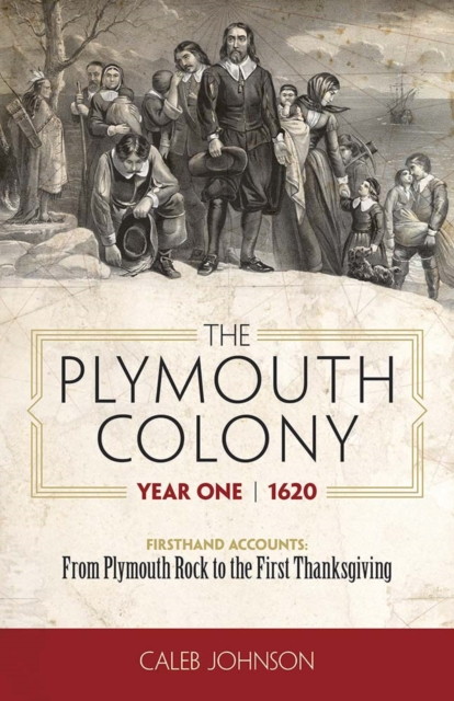 Plymouth Colony, Year One - 1620