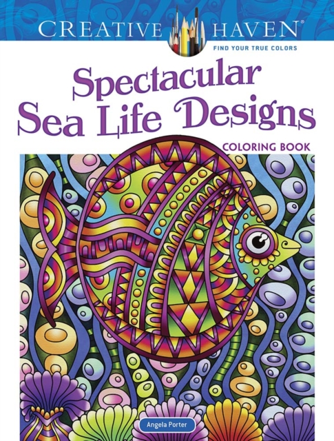 Creative Haven Spectacular Sea Life Designs Coloring Book
