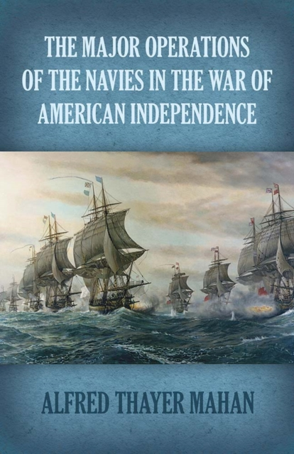 Major Operations of the Navies in the War of American Independence
