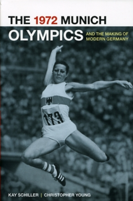 1972 Munich Olympics and the Making of Modern Germany