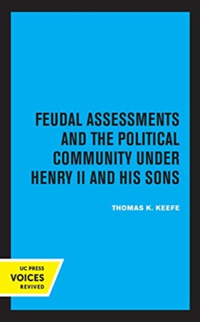 Feudal Assessments and the Political Community under Henry II and His Sons