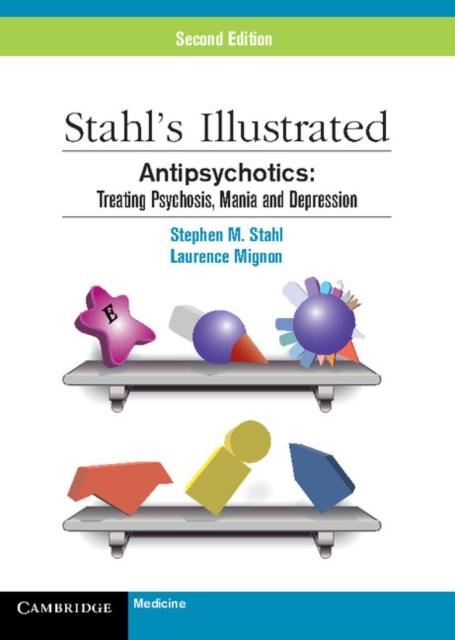 Stahl's Illustrated Antipsychotics