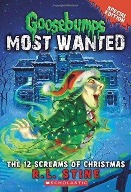 12 Screams of Christmas (Goosebumps Most Wanted Special Edition #2)
