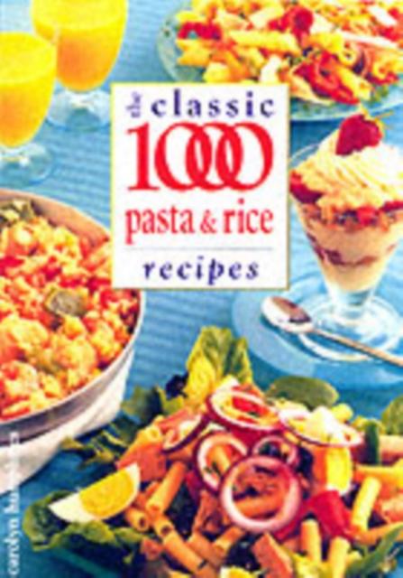 Classic 1000 Pasta and Rice Recipes