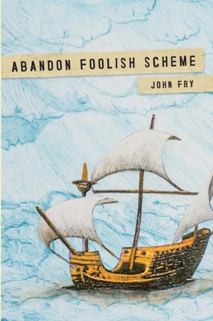 Abandon Foolish Scheme