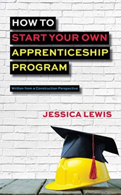How to Start Your Own Apprenticeship Program
