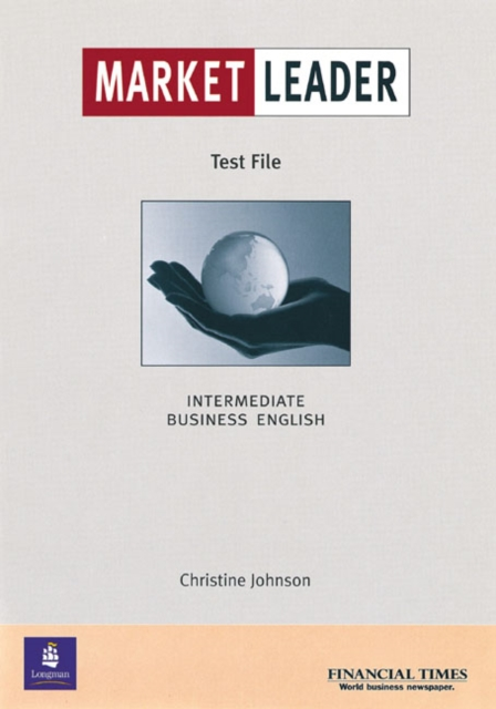 Market Leader: Business English with The FT Intermediate Test File