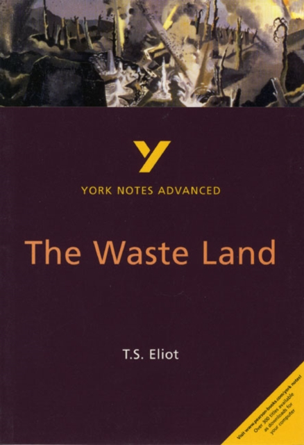Waste Land: York Notes Advanced