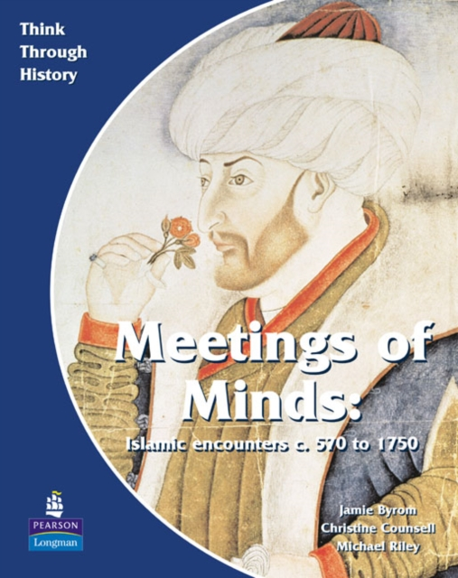 Meeting of Minds Islamic Encounters c. 570 to 1750 Pupil's Book