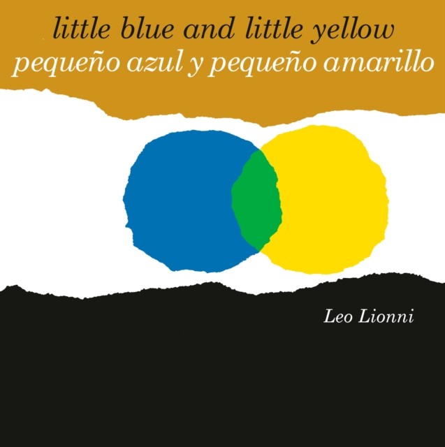 Pequeno azul y pequeno amarillo (Little Blue and Little Yellow, Spanish-English Bilingual Edition)