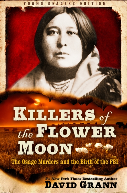 Killers of the Flower Moon: Adapted for Young Readers