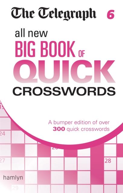 Telegraph: All New Big Book of Quick Crosswords 6
