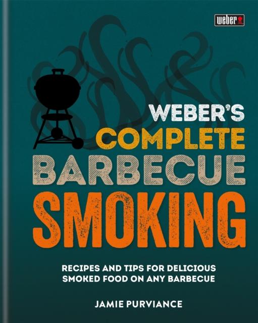 Weber's Complete BBQ Smoking