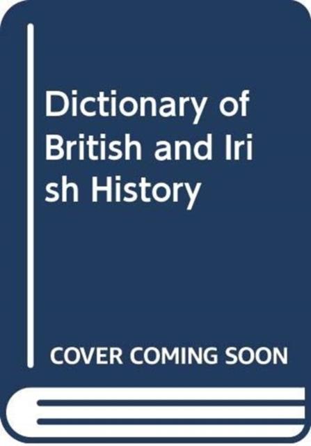 Dictionary of British and Irish History