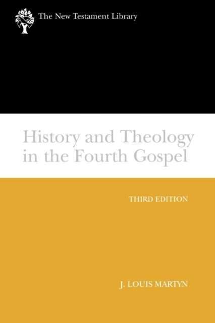 History and Theology in the Fourth Gospel, Revised and Expanded