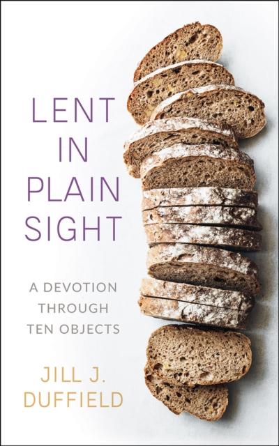 Lent in Plain Sight