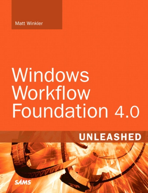 Windows Workflow Foundation 4.0 Unleashed