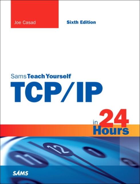 TCP/IP in 24 Hours, Sams Teach Yourself
