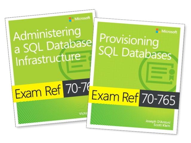 MCSA SQL 2016 Database Administration Exam Ref 2-pack:Exam Refs 70-764 and 70-765