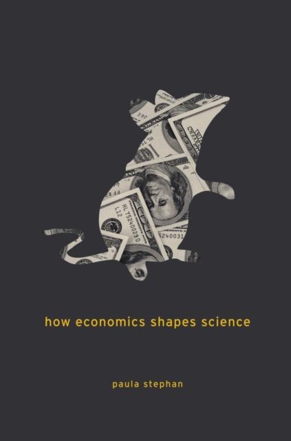 How Economics Shapes Science