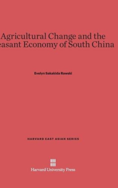 Agricultural Change and the Peasant Economy of South China